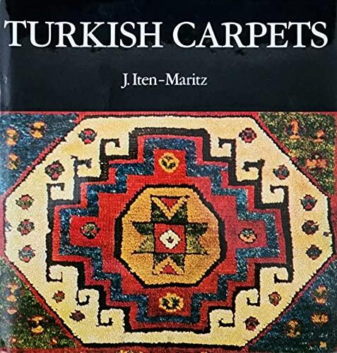 Turkish Carpets: Iten-Maritz, J.