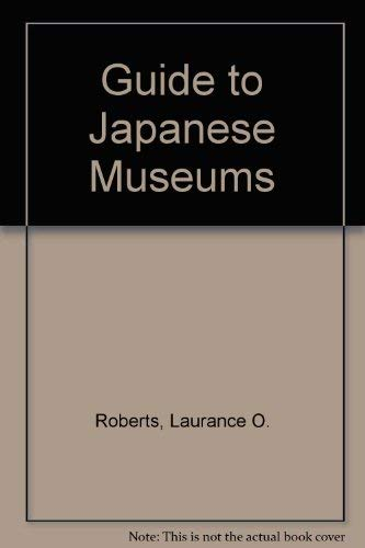 Roberts' Guide to Japanese Museums