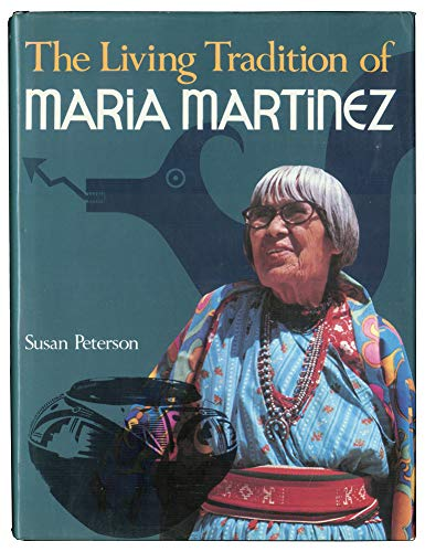 The Living Tradition of Maria Martinez - INSCRIBED