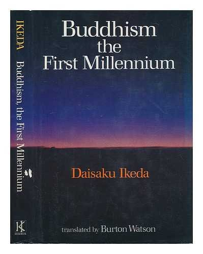 Buddhism, the First Millennium: Daisaku. Ikeda