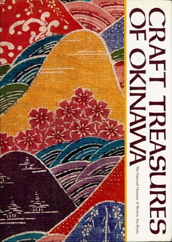 Craft Treasures of Okinawa: The National Museum of Modern Art, Kyoto.: KAWAKITA, Michiaki, et al.