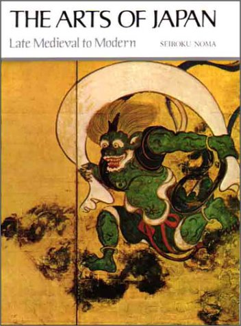 The arts of Japan : [volume 2]; Late Medieval to Modern Art