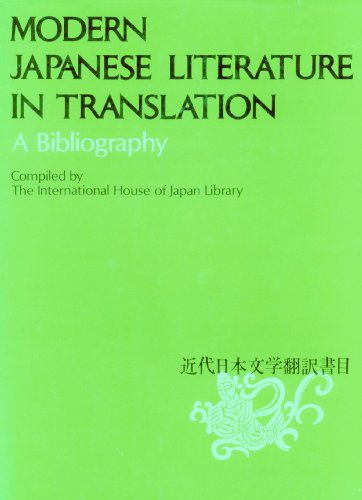 Modern Japanese Literature In Translation: A Bibliography: The International House of Japan Library