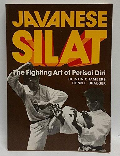 Javanese Silat: The Fighting Art of Perisai Diri: Draeger, Donn F., Chambers, Quintin