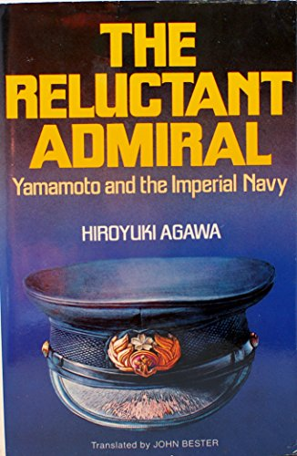 9780870113550: The Reluctant Admiral: Yamamoto and the Imperial Navy