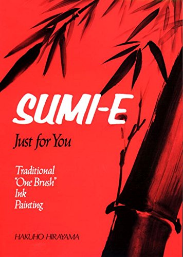 9780870113697: Sumi-E Just for You: Traditional One Brush Ink Painting