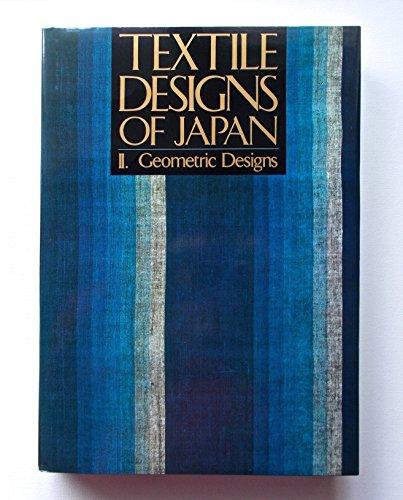 TEXTILE DESIGNS OF JAPAN : GEOMETRIC DESIGNS: THE JAPAN TEXTILE