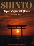 9780870114106: Shinto, Japan's Spiritual Roots