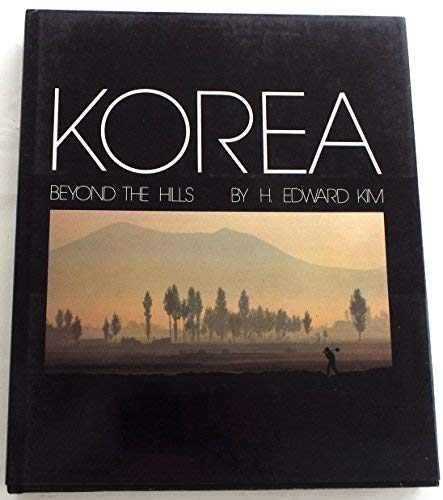 KOREA BEYOND THE HILLS: Kim, H. Edward