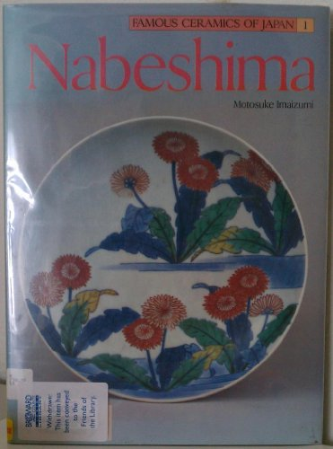 Nabeshima: Famous Ceramics of Japan Number 1: Motosuke Imaizumi