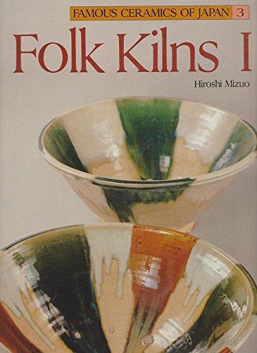 9780870114168: Folk Kilns I (Famous Ceramics of Japan)