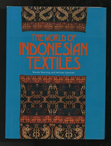 9780870114328: The world of Indonesian textiles
