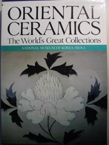 Oriental Ceramics: The World's Great Collections, No. 2, National Museum of Korea, Seoul: Choi...