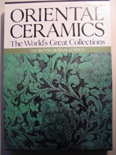 Oriental Ceramics, Vol. 5: The World's Great Collections - British Museum, London: Smith, ...