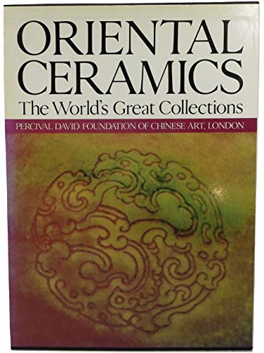 9780870114458: Oriental Ceramics, Vol. 6: The World's Great Collections - Percival David Foundation of Chinese Art