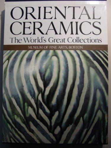 ORIENTAL CERAMICS: THE WORLD'S GREAT COLLECTIONS: Vol. 10, Museum of Fine Arts, Boston.: ...