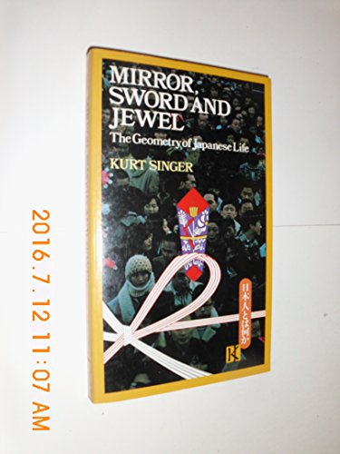 9780870114601: Mirror, Sword and Jewel: The Geometry of Japanese Life