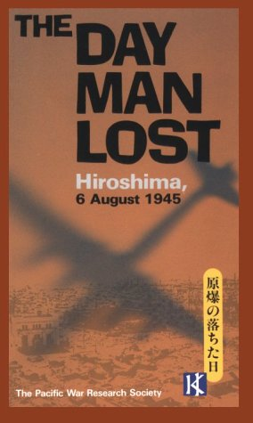 9780870114717: The Day Man Lost: Hiroshima, 6 August 1945