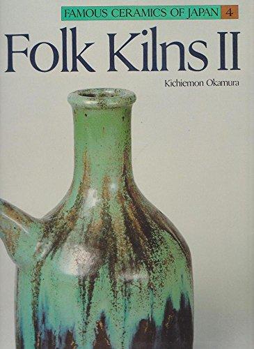 Folk Kilns II (Famous Ceramics of Japan ): Okamura, Kichiemon