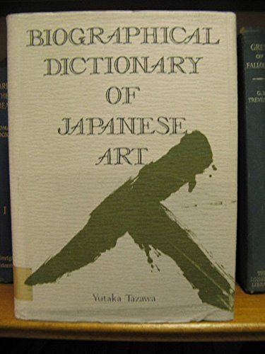 9780870114885: Biographical Dictionary of Japanese Art