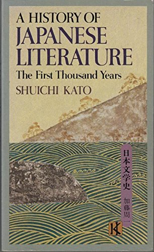 9780870114915: A History of Japanese Literature: The First Thousand Years v.1: The First Thousand Years Vol 1