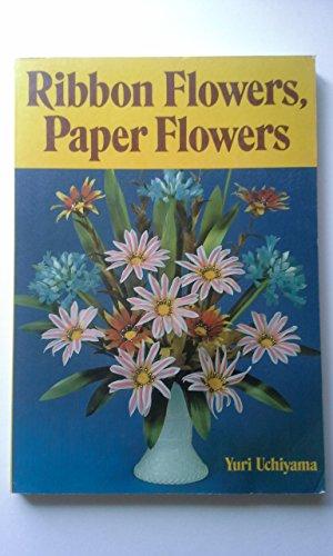 Ribbon Flowers, Paper Flowers: Uchiyama, Yuri
