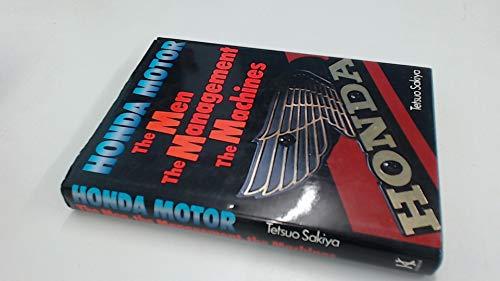 Honda Motor: The Men, the Management, the Machines: Sakiya, Tetsuo