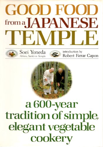 9780870115271: Good Food from a Japanese Temple: a 600-year tradition of simple, elegant vegetable cookery