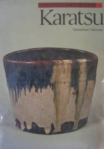 Karatsu [Kodansha's Famous Ceramics of Japan Series]: Tarouemon Nakazato