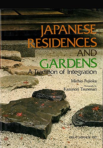 9780870115615: Japanese Residences and Gardens: A Tradition of Integration (Great Japanese art)