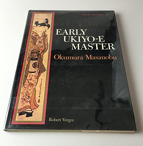 Early Ukiyo-E Master: Okumura Masanobu: Vergez, Robert