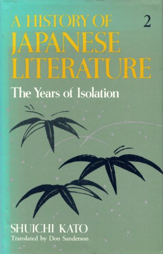 A History of Japanese Literature Vol. 2. The Years of Isolation.