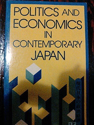 9780870116124: Politics and Economics in Contemporary Japan