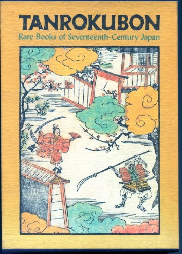 Tanrokubon, Rare Books of Seventeenth Century Japan: Yoshida, Kogoro;Harbison, Mark A. (translator)