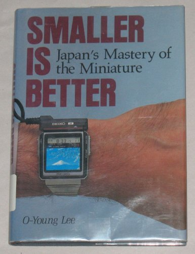 9780870116544: Smaller Is Better: Japan's Mastery of the Miniature