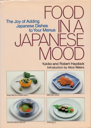 Food in a Japanese Mood: The Joy of Adding Japanese Dishes to Your Menus