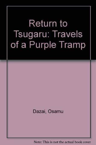 9780870116865: Return to Tsugaru: Travels of a Purple Tramp