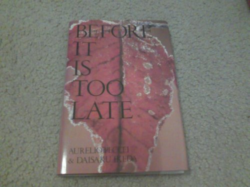 Before It Is Too Late: Aurelio Peccei, Daisaku