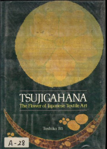 9780870117152: Tsujigahana: The Flower of Japanese Textile Arts