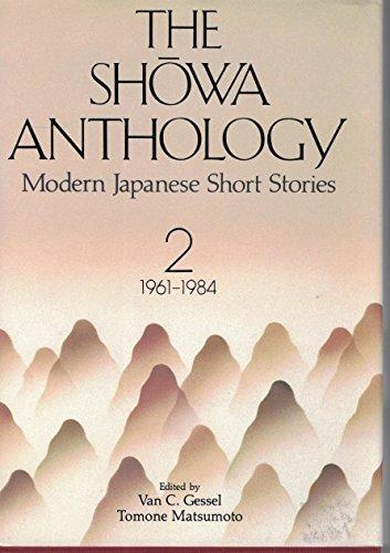 The Showa Anthology : Modern Japanese Short: Gessel, Van C.