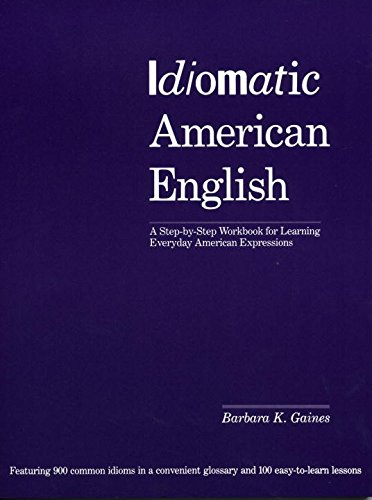 9780870117565: Idiomatic American English: A Step-by-Step Workbook for Learning Everyday American Expressions
