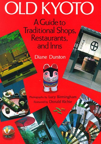 9780870117572: Old Kyoto: A Guide to Traditional Shops, Restaurants and Inns
