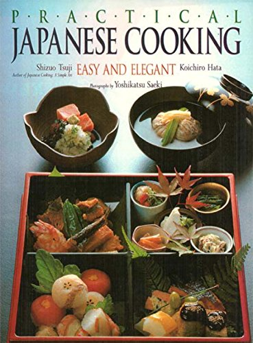 9780870117626: Practical Japanese Cooking: Easy and Elegant
