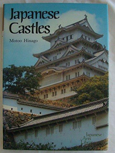 Japanese Castles (Japanese Arts Library): Motoo Hinago