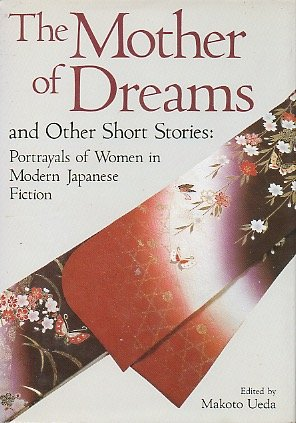 9780870117756: The Mother of Dreams and Other Short Stories: Portrayals of Women in Modern Japanese Fiction