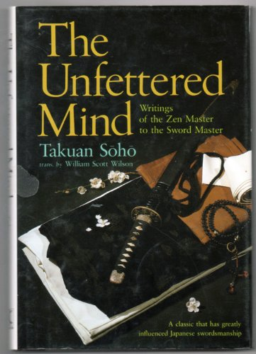 9780870117763: The Unfettered Mind: Writings of the Zen Master to the Sword Master (English and Japanese Edition)