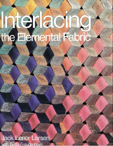 Interlacing: The Elemental Fabric (0870117785) by Jack Lenor Larsen