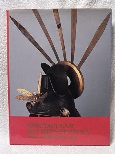 9780870117848: Spectacular Helmets of Japan 16th-19th Century