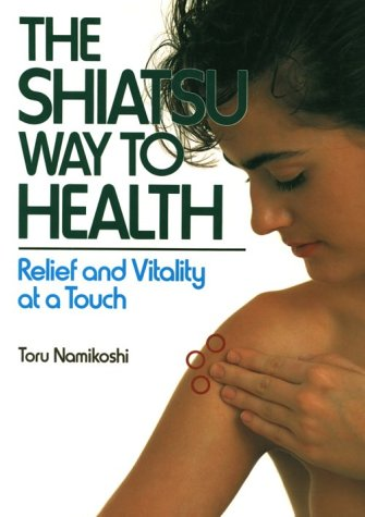 9780870117961: The Shiatsu Way to Health: Relief and Vitality at a Touch