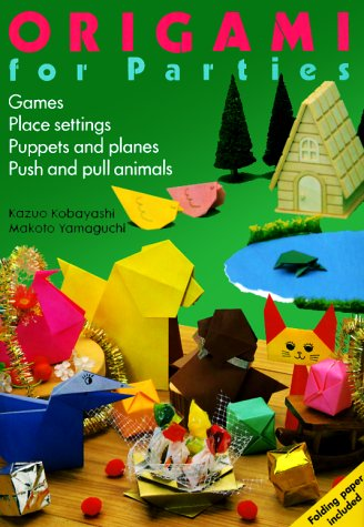 9780870117978: Origami for Parties: Games, Place Settings, Puppets and Planes, Push and Pull Animals